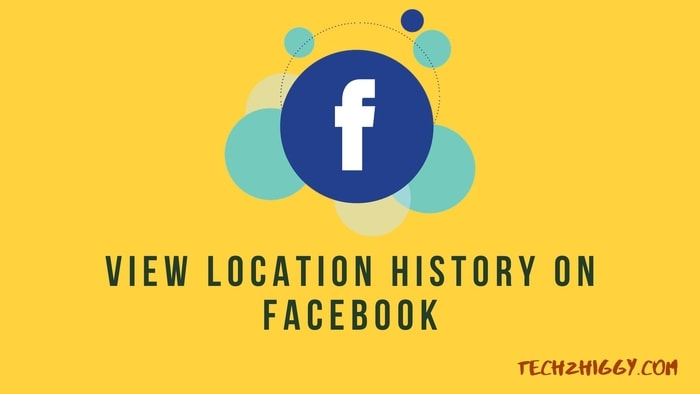 view location history facebook